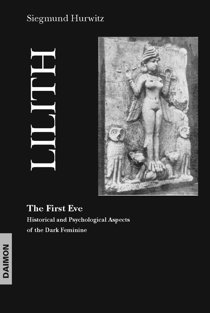 Lilith  The First Eve: Historical And Psychological Aspects Of The Dark  Feminine By Siegmund · Dark Matterdivine