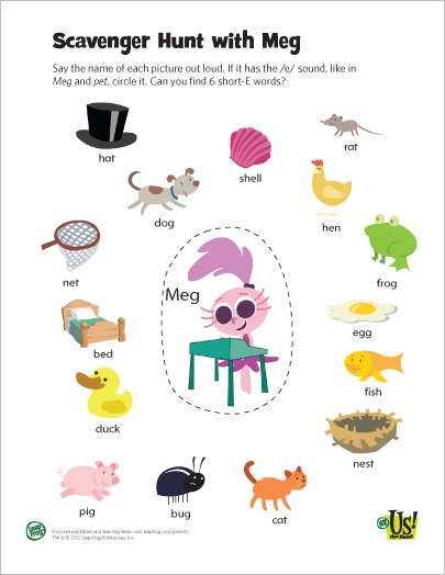 LeapFrog printable: Short E: Scavenger Hunt with Meg- Children develop phonemic awareness and basic reading skills by listening to the sounds in words. This printable encourages your child to find all the short-E words.