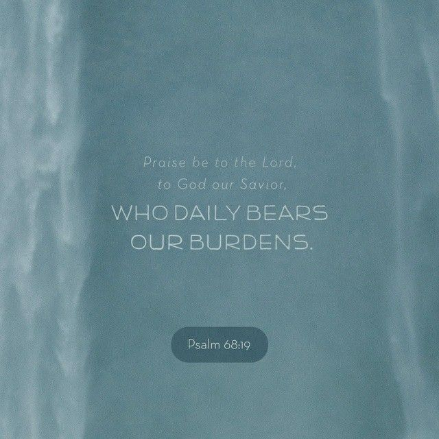 Blessed be the Lord, who daily loadeth us with benefits, even the God of our salvation. Selah.  Psalms 68:19 KJV  https://bible.com/bible/1/psa.68.19.KJV