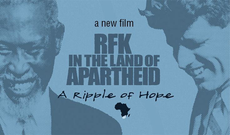 RFK In The Land of Apartheid: A Ripple of Hope