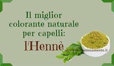 L'hennè è un colorante naturale per capelli estratto dalla Lawsonia Inermis. Ecco come prepararlo in casa e applicarlo anche per coprire i capelli bianchi.