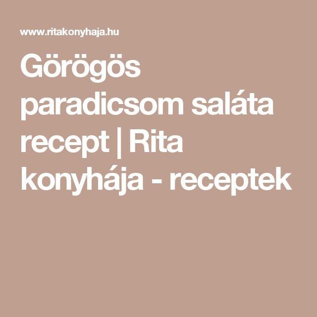 Görögös paradicsom saláta recept | Rita konyhája - receptek