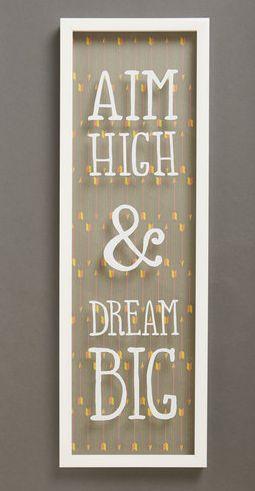 Aim high and dream BIG!