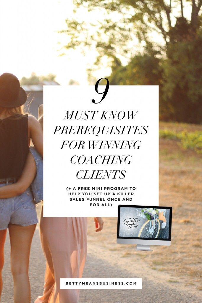 9 Must Know Prerequisites For Winning Coaching Clients