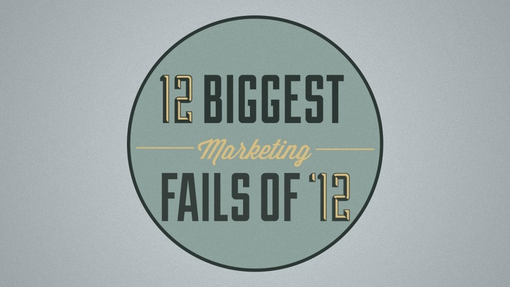 12-biggest-marketing-fails-of-12 by HubSpot All-in-one Marketing Software via Slideshare
