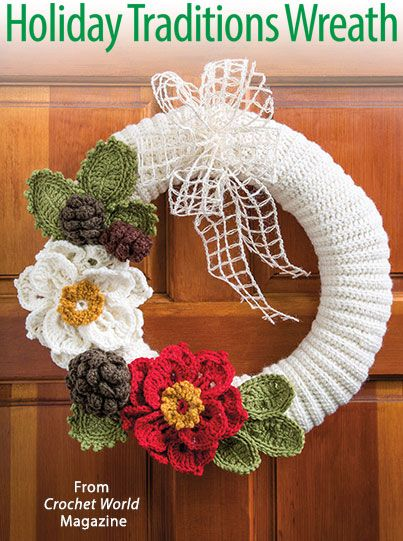 Holiday Traditions Wreath from the December 2016 issue of Crochet World Magazine. Order a digital copy here: https://www.anniescatalog.com/detail.html?prod_id=134203