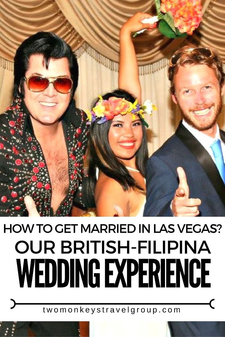 How to get married by Elvis in Las Vegas? Our British-Filipina Wedding Experience
