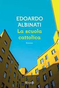 Edoardo Albinati - La scuola cattolica
