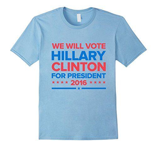 Men's We Will Vote Hillary Clinton for President 2016 Shi... https://www.amazon.com/dp/B01LWP7COY/ref=cm_sw_r_pi_dp_x_Ldi7xb1YAEW7J