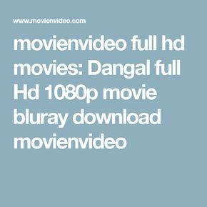 movienvideo full hd movies: Dangal full Hd 1080p movie bluray download movienvideo