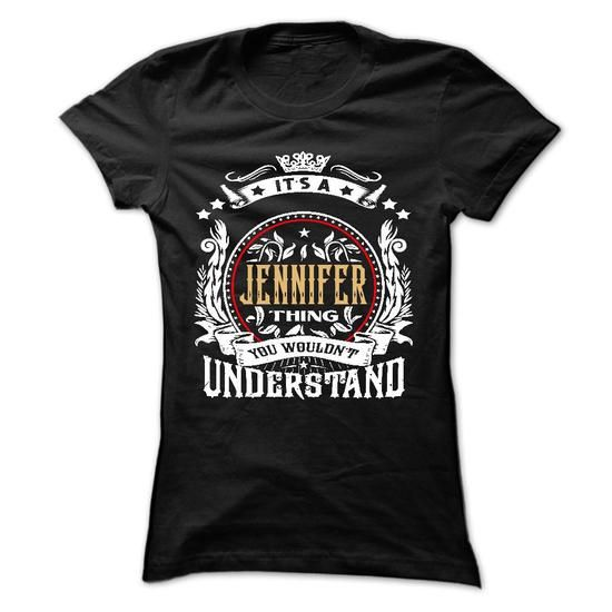 JENNIFER .Its a JENNIFER Thing You Wouldnt Understand - - #tee times #hoodies for boys. PRICE CUT => https://www.sunfrog.com/Names/JENNIFER-Its-a-JENNIFER-Thing-You-Wouldnt-Understand--T-Shirt-Hoodie-Hoodies-YearName-Birthday-54379017-Ladies.html?60505