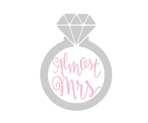 Almost Mrs Engagement Ring Instant Download Cut File For