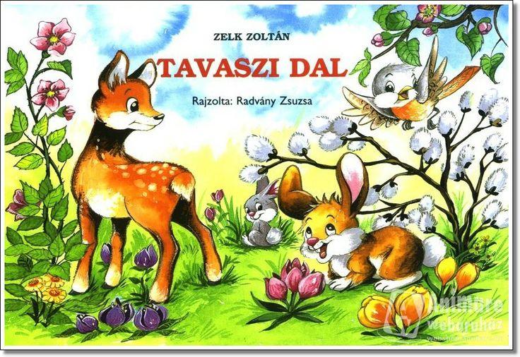 RADVÁNY ZSUZSA - Zelk Zoltán: Tavaszi dal, rajzolta Radvány Zsuzsa - http://webshop.animare.hu/i/product/59/591/59144_1a.jpg