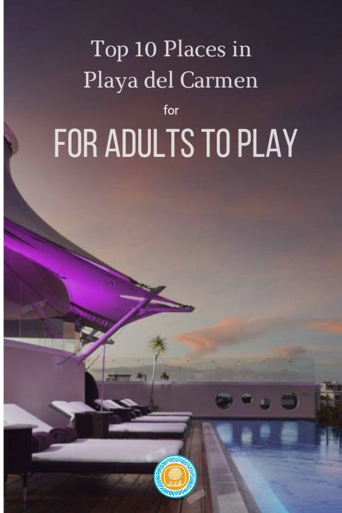 Playa del Carmen is the best in adult fun for everyone. Whether you're a  group of single ladies, bachelors, or mommies and daddies who want to get  away for ...