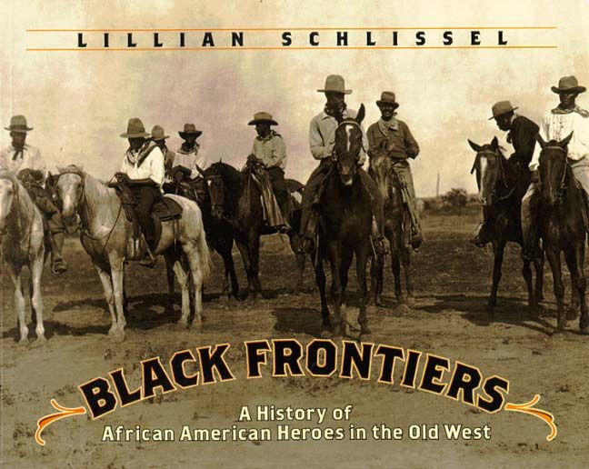 american old west   ... Black Frontiers: A History of African American Heroes in the Old West