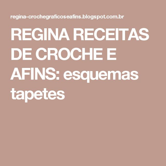 REGINA RECEITAS DE CROCHE E AFINS: esquemas tapetes