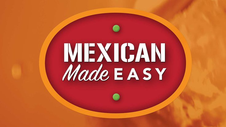 Mexican Made Easy show on Food network- she does yoga so makes healthier versions