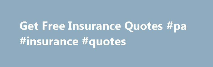 Get Free Insurance Quotes #pa #insurance #quotes http://texas.remmont.com/get-free-insurance-quotes-pa-insurance-quotes/  # Get Free Insurance Quotes Study: Poor Credit Spikes Home Insurance Premiums as Much as 200% – 50. Survey: Majority of Americans Mistakenly Believe That a Standard Home. Get My Best Advice Laura Adams is an award-winning personal finance expert, consumer advocate and author of Money Girl s Smart Moves to Grow Rich. As insuranceQuotes spokesperson, she has been featured…