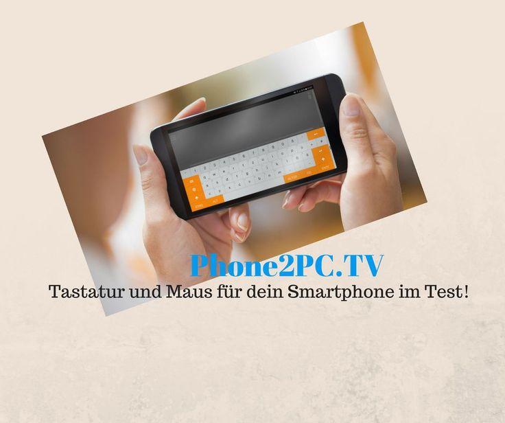 Phone2PC.TV die Remote Tastatur und Maus für dein Smartphone im Test Gesponsert