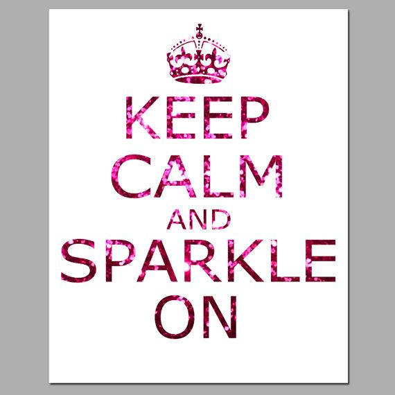 Keep Calm and Sparkle On by TessylaPrints on Etsy