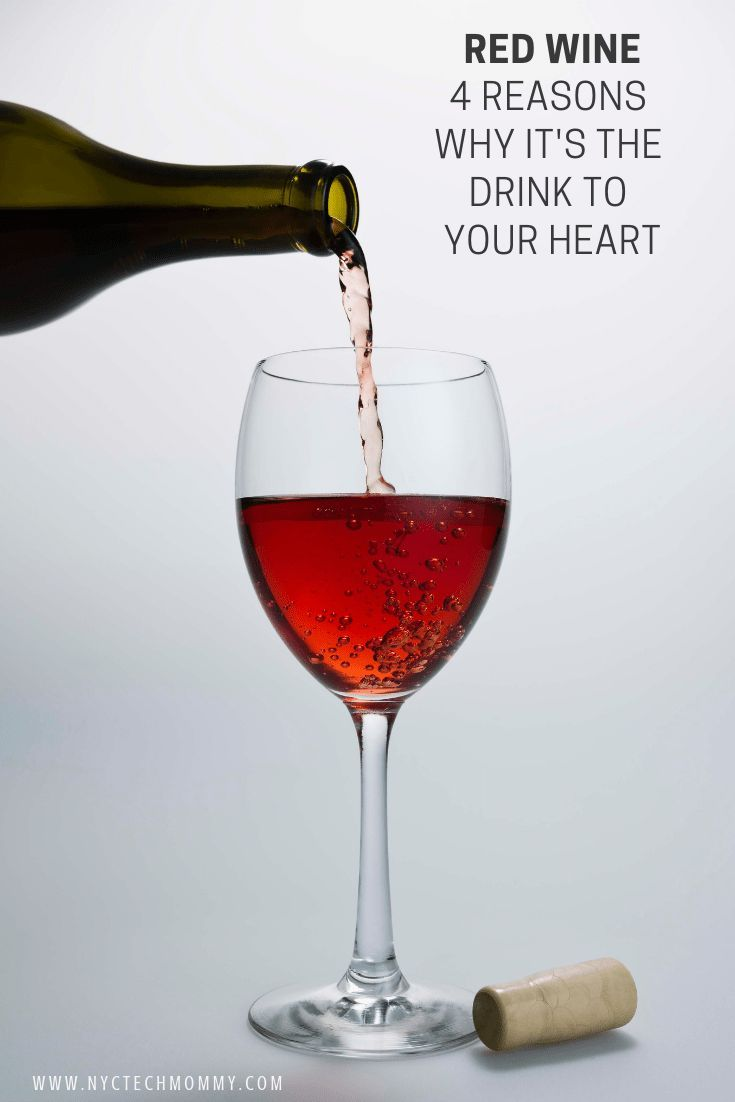 4 Reasons Why Red Wine Is The Drink To Your Heart Nyc Tech Mommy In 2020 Red Wine Drinks Wine