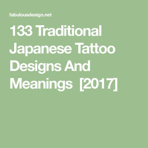 133 Traditional Japanese Tattoo Designs And Meanings  [2017]