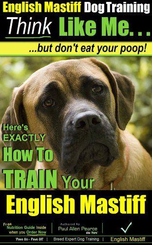 English Mastiff, Dog Training AAA AKC   Think Like a Me B... https://www.amazon.com/dp/B00J1LPOWS/ref=cm_sw_r_pi_dp_VeqIxb8B31N9F