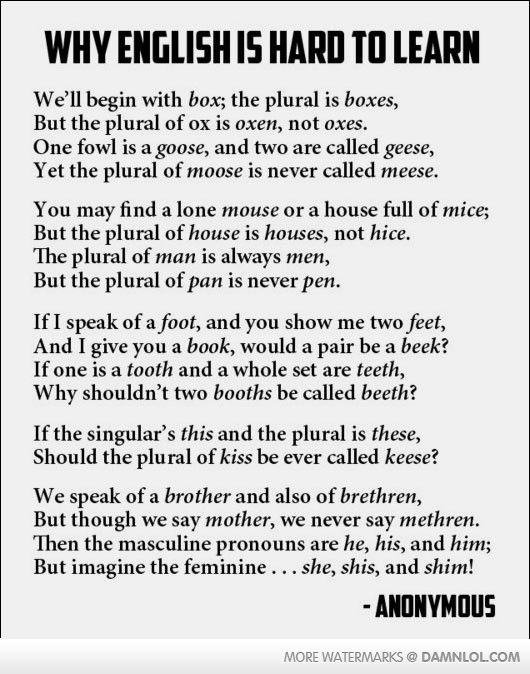 Why English is Hard to Learn - I agree, its pretty mental when its summed up like that. Thank goodness its my mother tongue