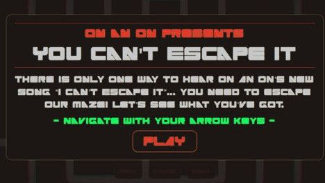 """ON AN ON CHALLENGE FANS TO ESCAPE ITS NEW INTERACTIVE MAZE TO UNLOCK NEW TRACK TITLED """"I CAN'T ESCAPE IT"""" // #SwitchBitchNoise #SBN"""