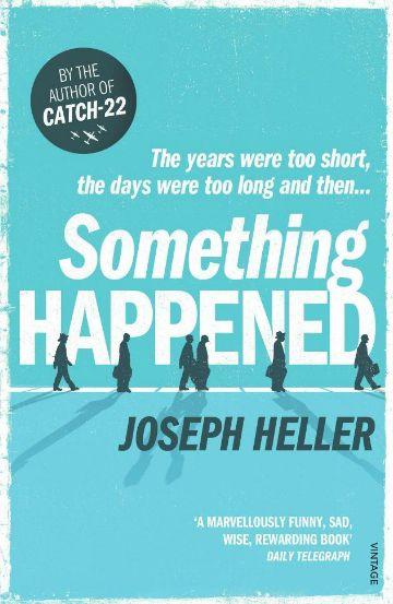 Joseph Heller: Something Happened (Vintage, UK)