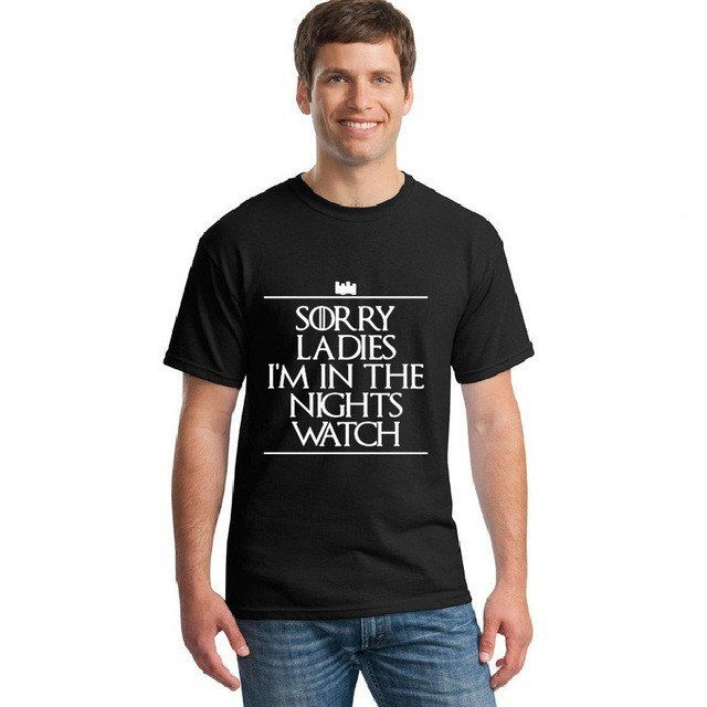 Game Of Thrones *Sorry Ladies I'm In Nights Watch* T-Shirts