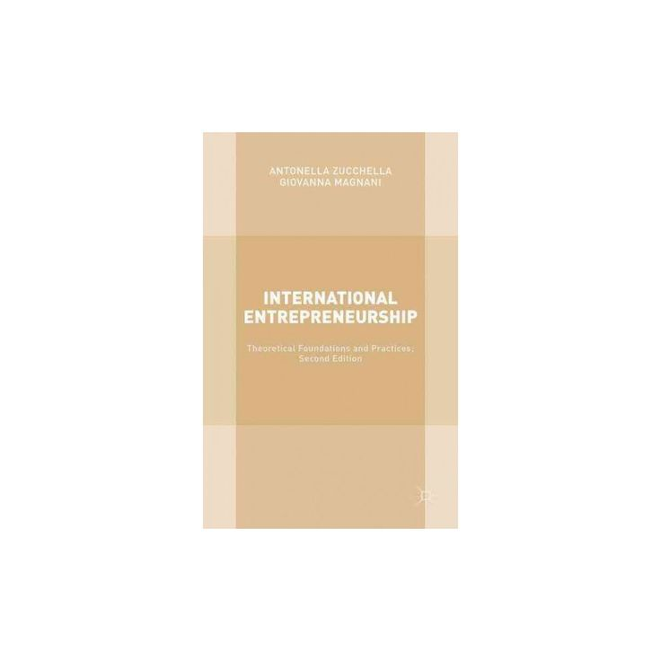 International Entrepreneurship : Theoretical Foundations and Practices (New) (Hardcover) (Antonella