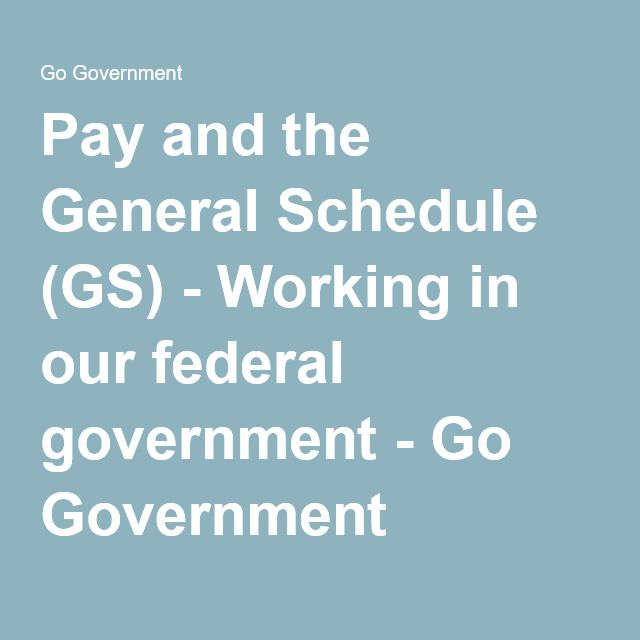 Pay and the General Schedule (GS) - Working in our federal government - Go Government
