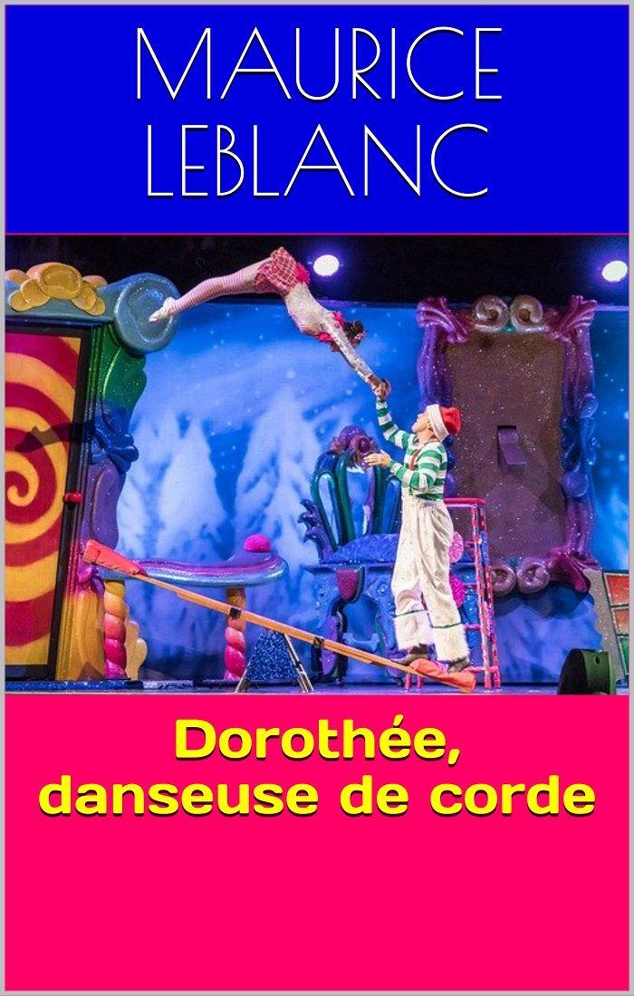 Dorothée, danseuse de corde eBook by Maurice Leblanc