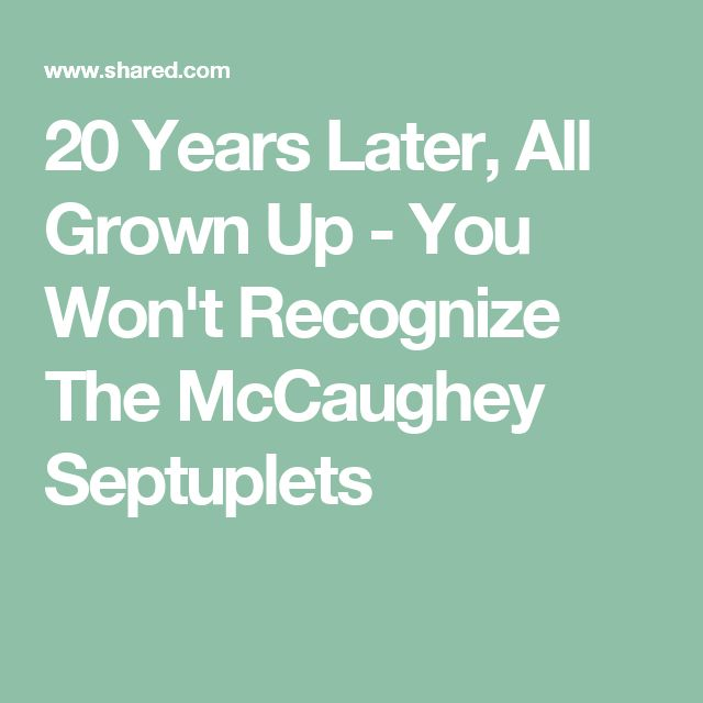 20 Years Later, All Grown Up - You Won't Recognize The McCaughey Septuplets