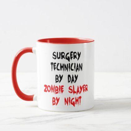 Surgery Technician Zombie Joke Mug - funny quotes fun personalize unique quote