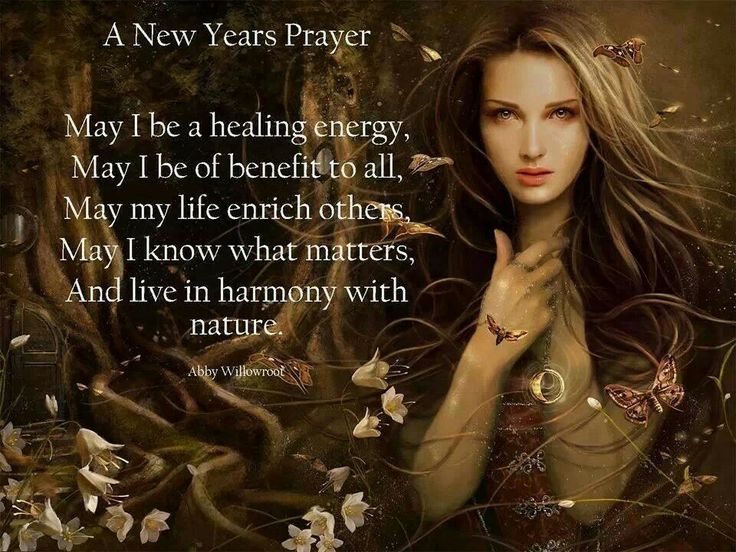 A New Year's prayer by Abby Willowroot https://s-media-cache-ak0.pinimg.com/736x/db/01/8f/db018f8a8ed7c1d747698caad5bf4685.jpg