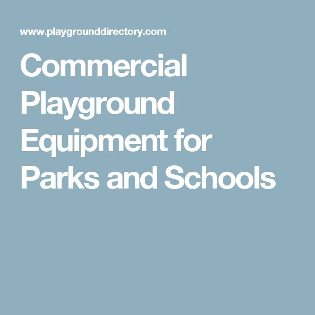 Commercial Playground Equipment for Parks and Schools