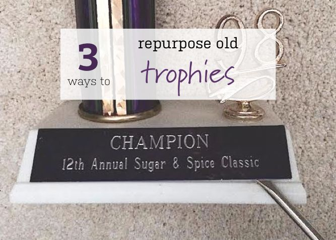 3 ways to repurpose your old trophies and medals -- great project after your spring cleaning!