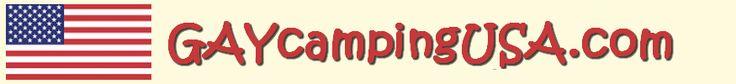 Gay Camping USA- Gay Camping & Gay Campgrounds, RV Resorts Forum & Guide