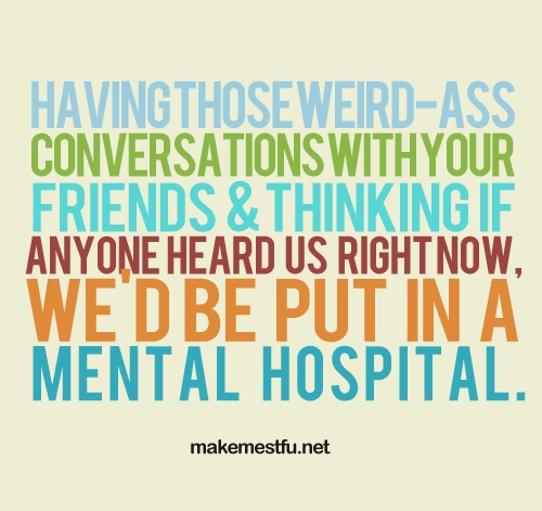 all the time...: Best Friends, Quotes, Sotrue, Giggl, Crazy Friends, My Friends, So True, Funnies, True Stories