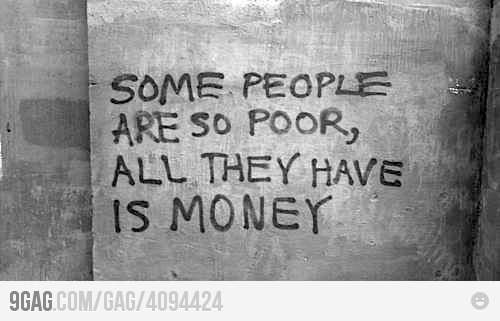Money is not everything...