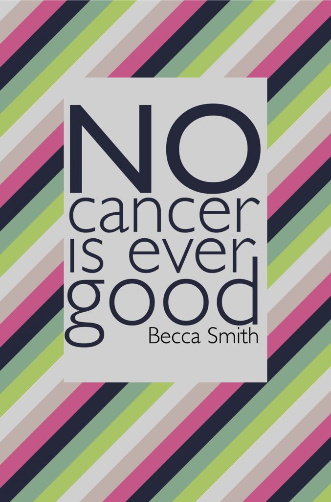 No cancer is ever good.