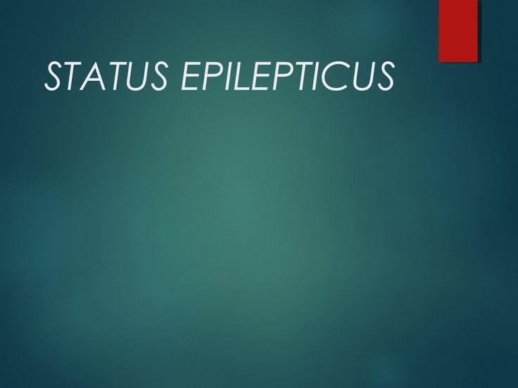 Status epilepticus by Dr. Arun Mathai Mani via slideshare