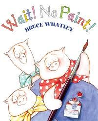 Wait! No Paint! by Bruce Whatley book jacket