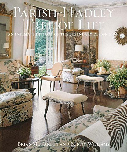 Parish-Hadley Tree of Life: An Intimate History of the Legendary Design Firm by Brian J. McCarthy