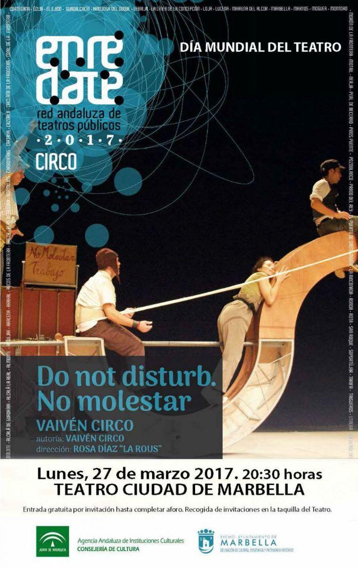 DÍA DEL TEATRO EN MARBELLA – Do not disturb. No molestar – 27 de marzo Día Mundial del Teatro De Vaivén Teatro-Circo Las invitaciones se podrán recoger en la taquilla del Teatro Ciudad de Marbella a partir del martes, 21. + en: Do not disturb. No molestar