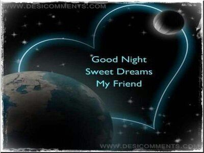 good night my friend; )