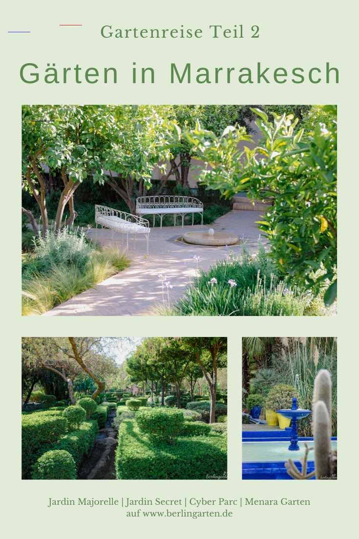 Gartenreise Marrakesch Menara Jardin Majorelle Cyber Park Jardin Secret Schonegarten Tipps Fur Eine Gartenreise Nach Marrakesch Und Die Anlagen Jardin In 2020