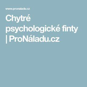 Chytré psychologické finty   ProNáladu.cz